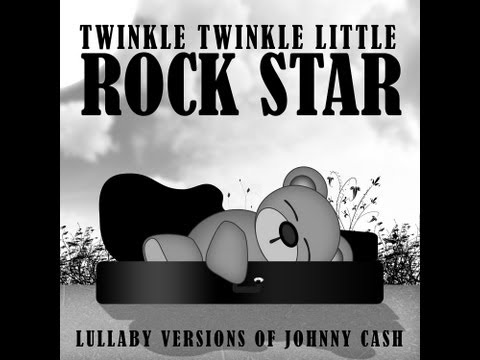 I Walk the Line Lullaby Versions of Johnny Cash by Twinkle Twinkle Little Rock Star