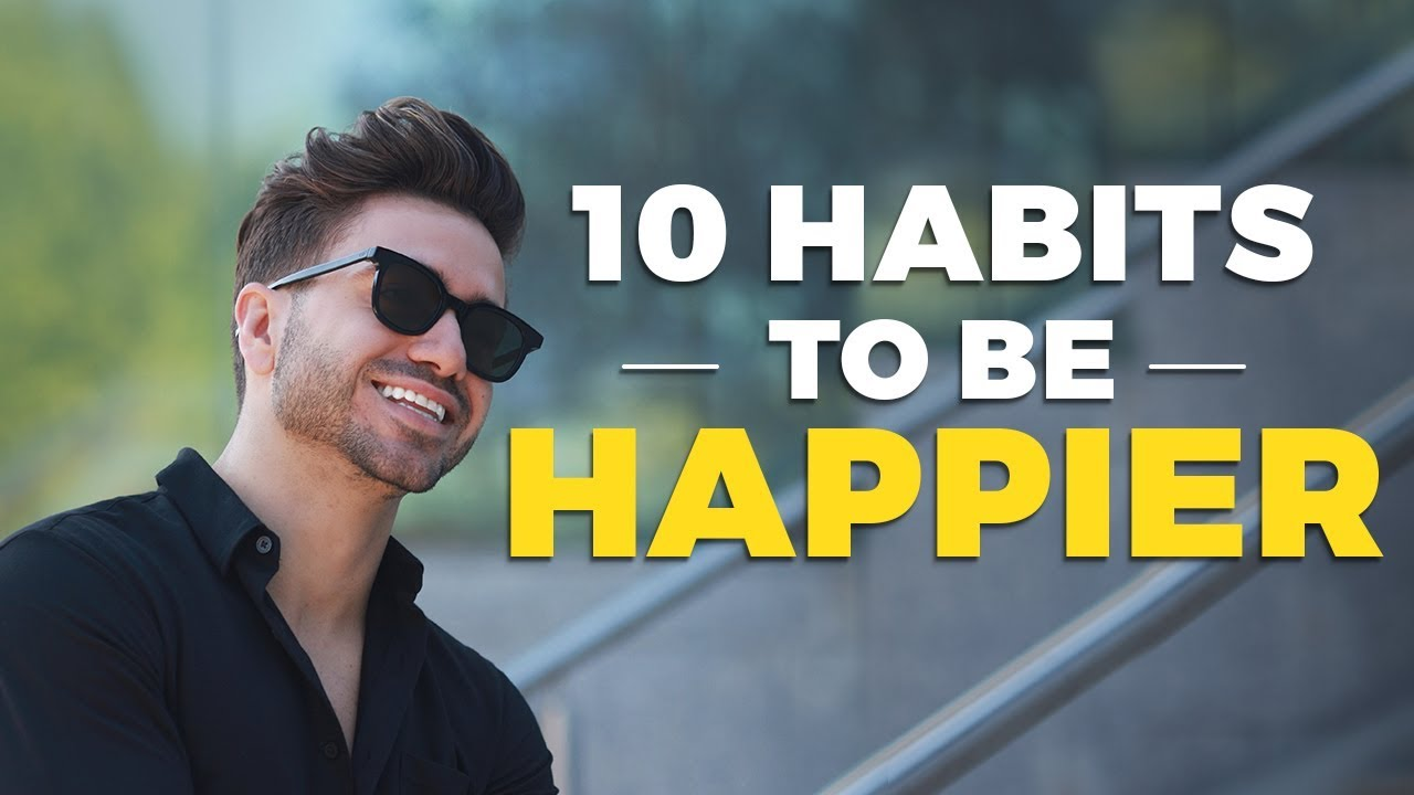 10 Daily Habits To Live a Happier Lifestyle | Alex Costa