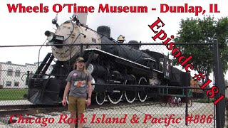 Wheels O' Time Museum – Dunlap, IL _Episode 181_ (Chicago Rock Island & Pacific 886)