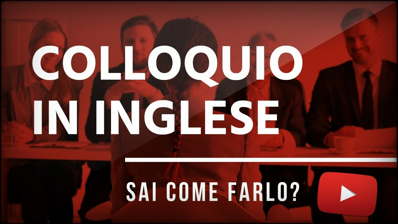 COLLOQUIO IN INGLESE Sai E Farlo Al Meglio