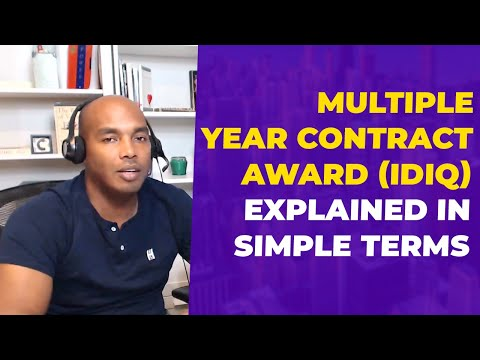 Multiple year contract award (IDIQ) explained in simple terms - Eric Coffie - Eric Coffie