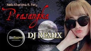 DJ Prasangka (Remix FullBass 2020)  //  Nella Kharisma feat Fery