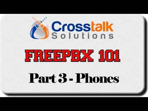 FreePBX 101 - Part 3 - Phones