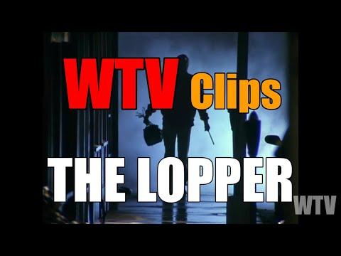 WTV Clips:  THE LOPPER
