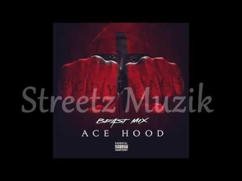 Ace Hood - Believe Me (Beast Mix)