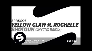 Yellow Claw ft. Rochelle - Shotgun (LNY TNZ Remix)