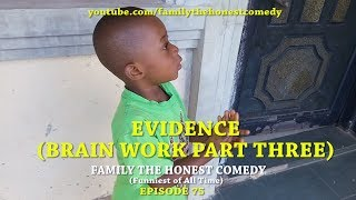 BRAIN WORK PART THREE (Family The Honest Comedy)(Episode 75)