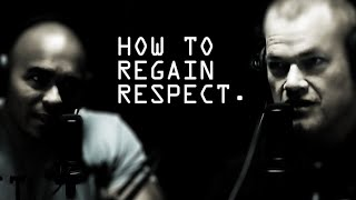 How To Regain Respect After You've Lost It - Jocko Willink