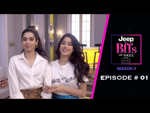BFFs with Vogue S03 - Janhvi Kapoor and Khushi Kapoor