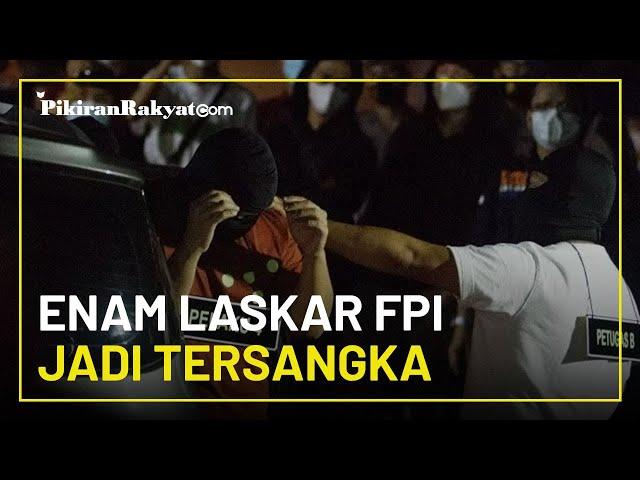 Enam Laskar FPI yang Sudah Tewas Ditetapkan Jadi Tersangka, Bareskrim Polri: Kita Ada Kirim ke Jaksa