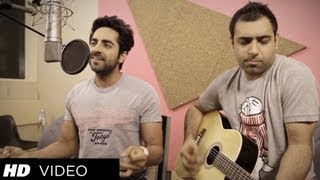 Nautanki Saala Saadi Galli Aaja Song (Acoustic Version) ★ Ayushmann Khurrana