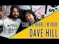 Capture de la vidéo Dave Hill: Come To Where I'm From Episode #04