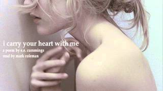 i carry your heart with me - a poem by e.e. cummings. performed by mark coleman