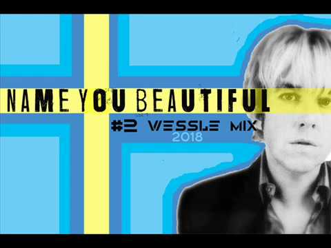 Name You Beautiful #2 mix by wessle 2018