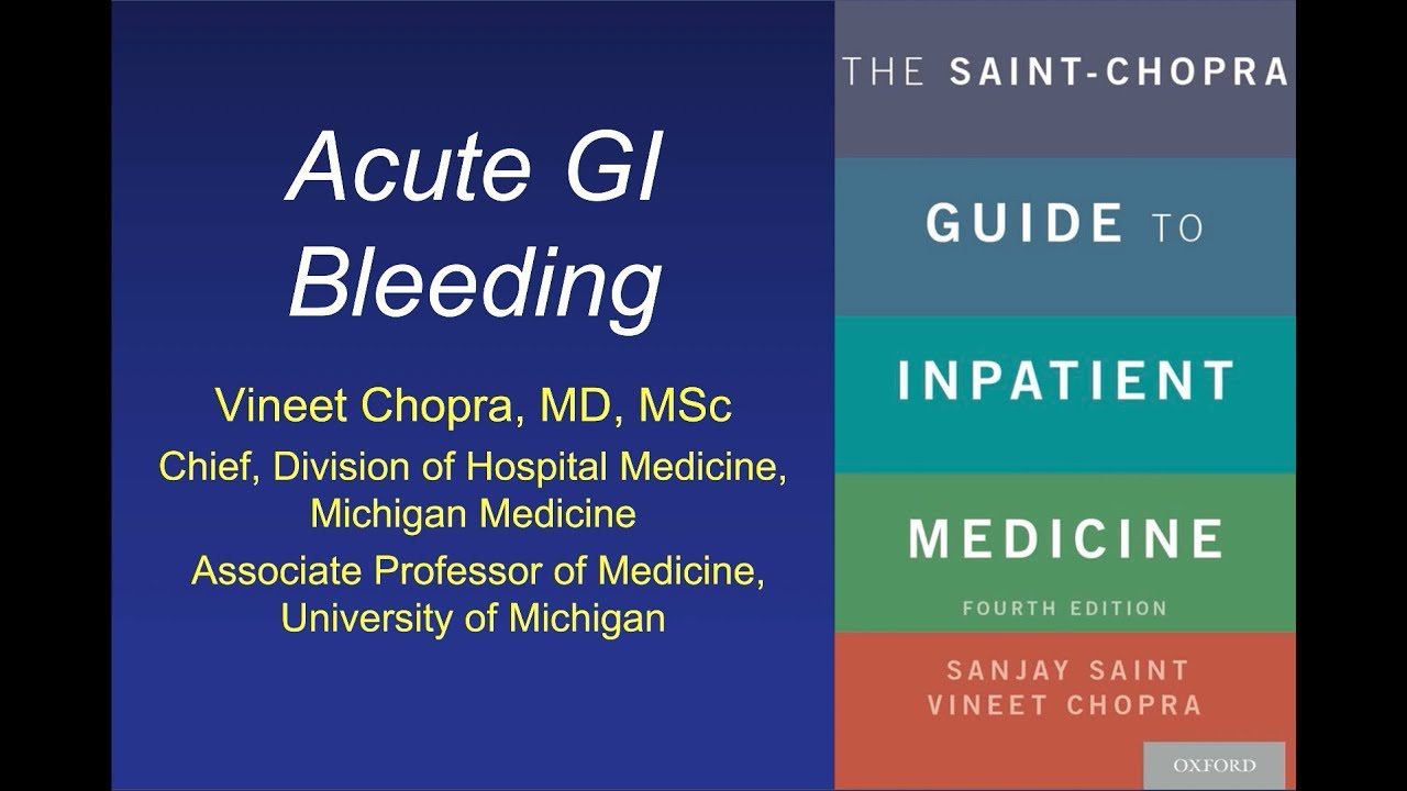 The Saint-Chopra Guide: Acute GI Bleeding (Ch  30)