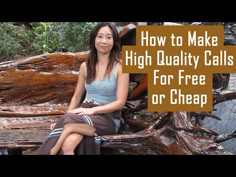 How to Make High Quality Calls for Free or Cheap