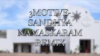 3MOTIVE  Sandhya Namaskaram RemiX