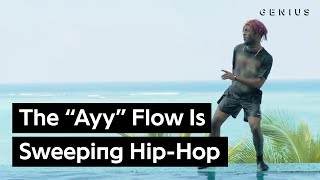 "How The ""Ayy"" Flow Became The Hottest Thing In Hip-Hop"