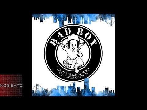 Ya Boy Rich Rocka ft. Clyde Carson - Bad Boy [New 2016]