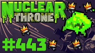 Nuclear Throne (PC) - Episode 443 [In The Loop]