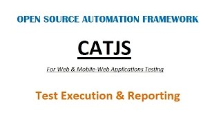 CATJS - Web | Mobile-Web Applications Automation Testing - Test Execution & Reporting