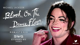 ( Version) BLOOD ON THE DANCE FLOOR (SWG Remastered Extended Mix) - MICHAEL JACKSON