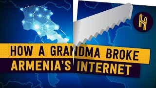 How a Grandma Broke All of Armenia's Internet