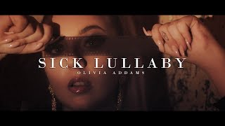 Olivia Addams - Sick Lullaby (Official Music Video)