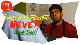JAMAICAN RESTAURANTS NEVER HAVE FOOD!