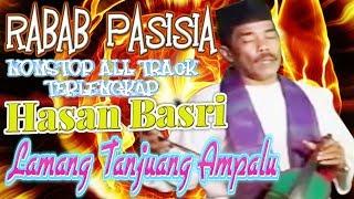 NONSTOP RABAB MINANG  Hasan Basri ~ Lamang Tanjuang Ampalu FULL ALBUM TERLENGKAP