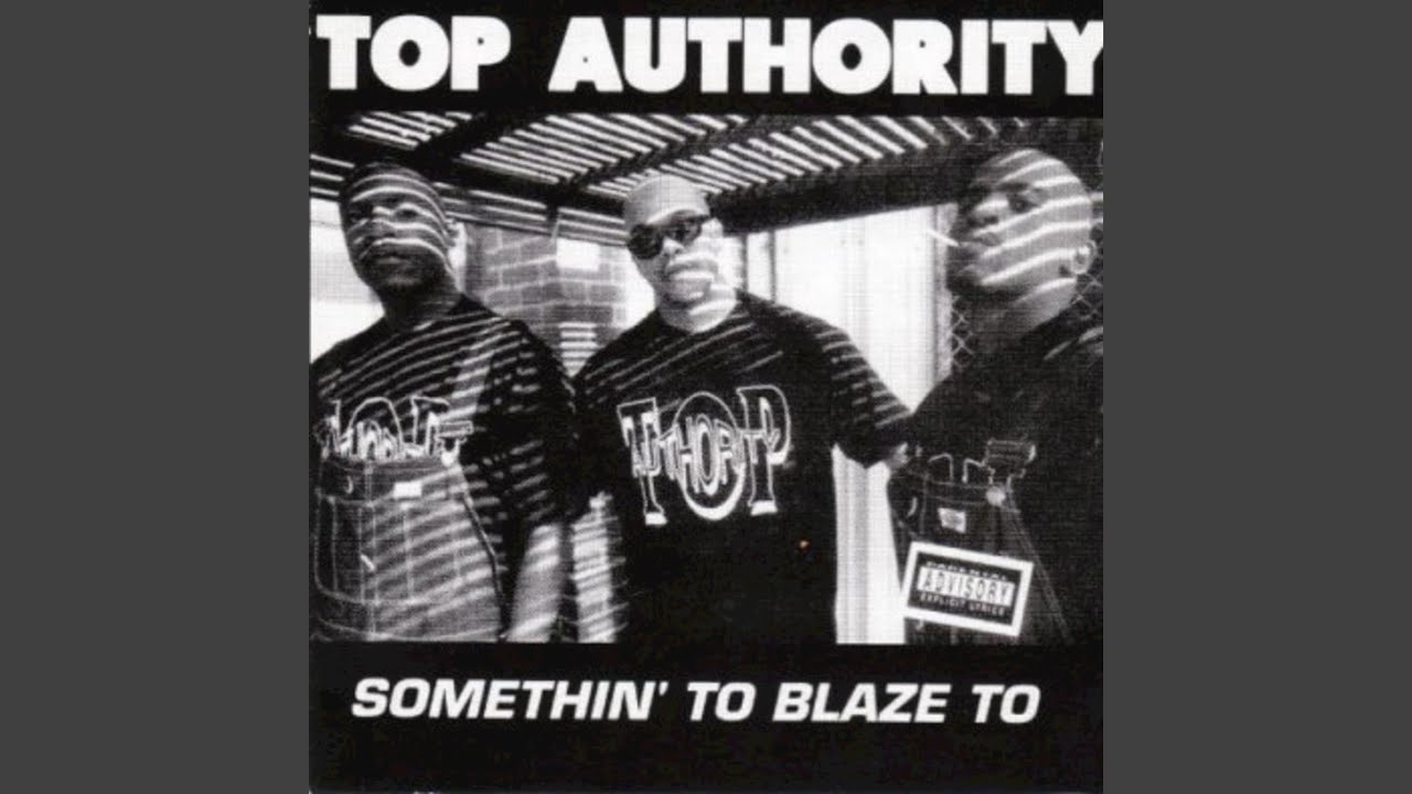 top authority somethin to blaze to