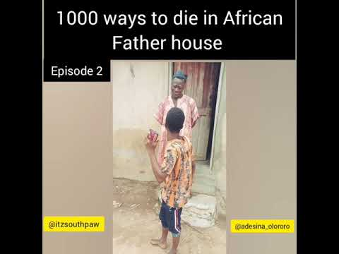 1000 ways to die in a African Father House episode 2