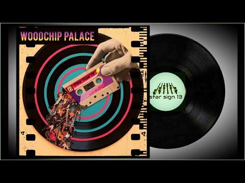 star sign 13 - Woodchip Palace (radio edit)