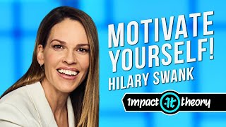Hilary Swank on Becoming a Beast Competitor in Work and Life | Impact Theory