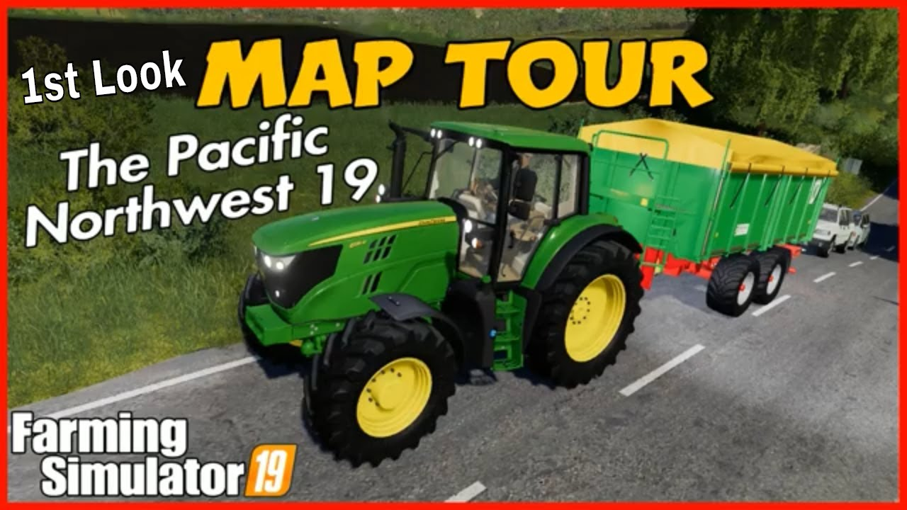Pacific northwest 19 map fs19 1st look tour farming simulator19 fs19 maps