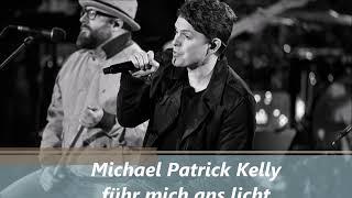 Michael Patrick Kelly Führ Mich Ans Licht