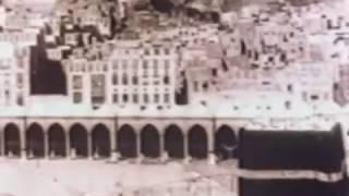 Eski KABE ve HAC görüntüleri (Tarihi, Arşivlik Görüntüler)