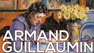 Armand Guillaumin: A collection of 497 works (HD)