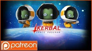 Kerbal Space Program - Patron Game of the Week! (I'm Sorry)