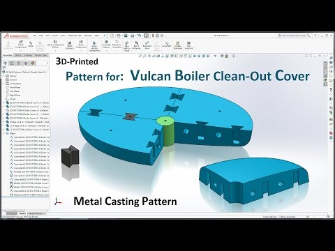 3D Printed Pattern Vulcan Boiler Clean-Out Cover