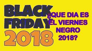 Cuando es el Black Friday 2018 Viernes Negro