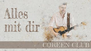 Alles mit Dir  - COREEN CLUB - Official Music Video