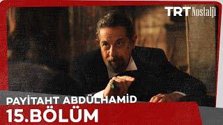 Payitaht 'Abdulhamit' 15. Bölüm