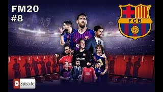 FM20 Barcelona - #8 - Career Mode - Football Manager 2020 Lets Play