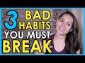 3 BAD Financial Habits To Break NOW!!!