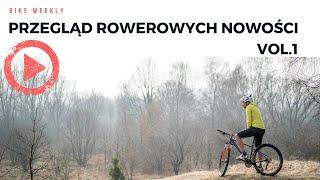 Bike Weekly, czyli poniedziałkowy przegląd rowerowego świata vol.1. Przerzutki na powietrze?