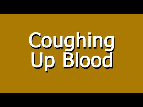 Cough Means When Up What It Blood You