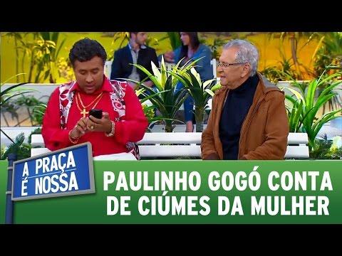 A Praça é Nossa (06/10/16) - Paulinho Gogó conta de ciúmes da mulher