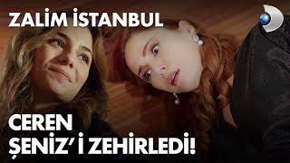 Ceren, Şeniz'i zehirledi! Zalim İstanbul 25. Bölüm