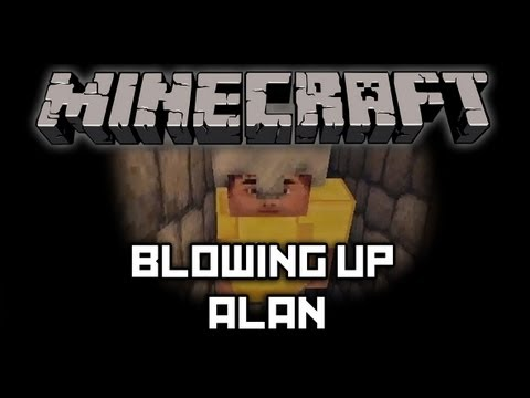 Minecraft - Blowing Up Alan